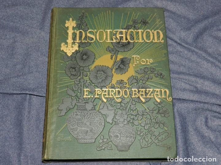 (MLIT) EMILIA PARDO BAZÁN - INSOLACIÓN (HISTORIA AMOROSA) ILUSTRACION J CUCHY, 2 EDC, 1895 (Libros antiguos (hasta 1936), raros y curiosos - Literatura - Narrativa - Novela Romántica)