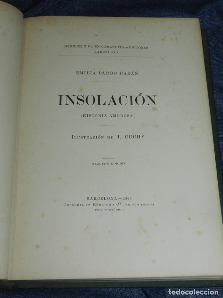 Libros antiguos: (MLIT) EMILIA PARDO BAZÁN - INSOLACIÓN (HISTORIA AMOROSA) ILUSTRACION J CUCHY, 2 EDC, 1895 - Foto 4 - 229569920