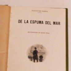 Libros antiguos: BIBLIOTECA DE ABC - DE LA ESPUMA DEL MAR DE SALVATORE FARINA - BLANCO Y NEGRO AÑO 1906. Lote 234545235
