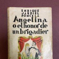Libros antiguos: E. JARDIEL PONCELA. ANGELINA O EL AMOR DE UN BRIGADIER. PRIMERA EDICIÓN. Lote 234888755