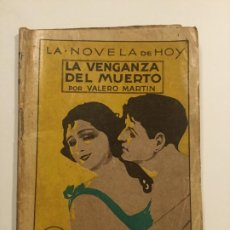 Libros antiguos: LA VENGANZA DEL MUERTO - VALERO MARTIN - LA NOVELA DE HOY - 59P. MUY ILUSTRADO - 15X11. Lote 236174685