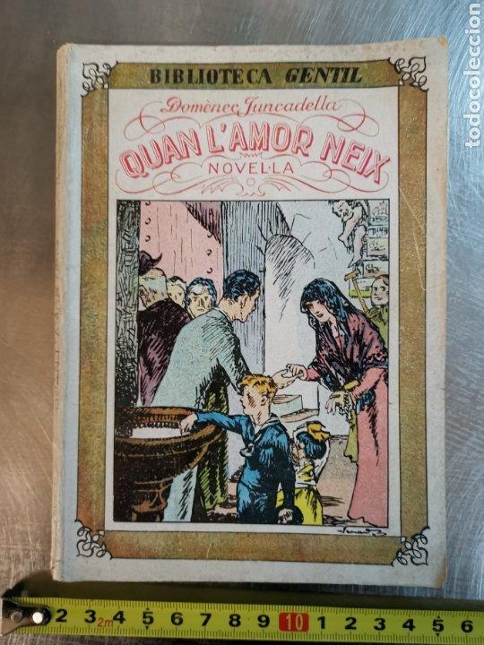LIBRO NOVELA QUAN L'AMOR NEIX. DE 1931 BUEN ESTADO (Libros antiguos (hasta 1936), raros y curiosos - Literatura - Narrativa - Novela Romántica)