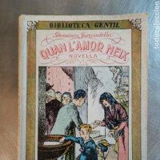 Libros antiguos: LIBRO NOVELA QUAN L'AMOR NEIX. DE 1931 BUEN ESTADO. Lote 236768865