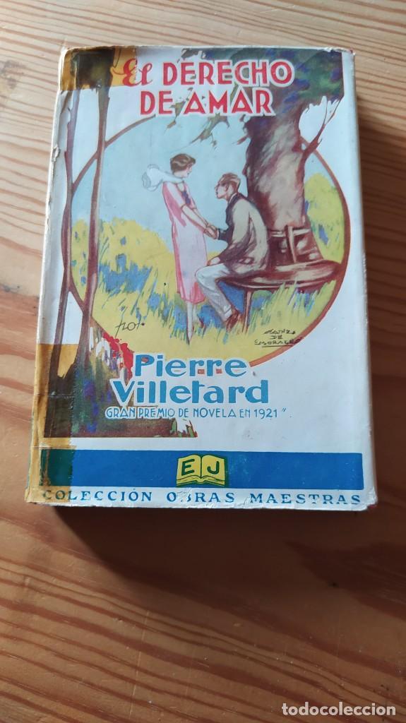 EL DERECHO DE AMAR, PIERRE VILLELARD, GRAN PREMIO DE NOVELA 1921 (Libros antiguos (hasta 1936), raros y curiosos - Literatura - Narrativa - Novela Romántica)