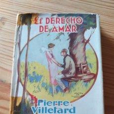 Libros antiguos: EL DERECHO DE AMAR, PIERRE VILLELARD, GRAN PREMIO DE NOVELA 1921. Lote 237995215