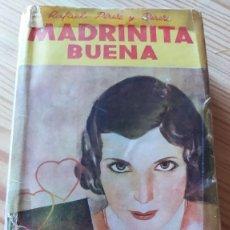 Libros antiguos: MADRINITA BUENA, RAFAEL PÉREZ Y PÉREZ. Lote 237998445