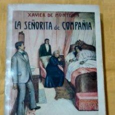 Libros antiguos: LA SEÑORITA DE COMPAÑÍA XAVIER DE MONTEPIN 1934. Lote 242120820