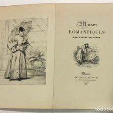 Libros antiguos: BOUTERON, MARCEL. MUSES ROMANTIQUES. ED. LE GOUPY. PARÍS, 1926. 24,5 CM. 187 PÁG. PROFUS. ILUSTR. Lote 242346775
