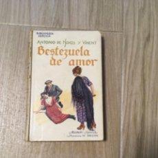 Libros antiguos: BESTEZUELA DE AMOR, DE ANTONIO HOYOS Y VINENT. BIBLIOTECA SOPENA. Lote 243581970