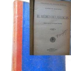 Libros antiguos: EL MEDICO DE LAS LOCAS (2 TOMOS EN UN VOLUMEN) XAVIER DE MONTEPIN. Lote 244183810