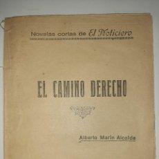 Libros antiguos: ALBERTO MARÍN ALCALDE: EL CAMINO DERECHO, ZARAGOZA, TALLERES EDITORIALES EL NOTICIERO, 1926. RARA.. Lote 244789750