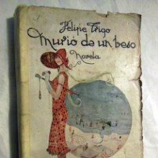 Libros antiguos: MURIO DE UN BESO. 1910 FELIPE TRIGO. Lote 245758750