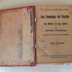Libros antiguos: LOS ENEMIGOS DEL PUEBLO, LOS AMORES DE UNA OBRERA, TOMO 2,ANTONIO CONTRERAS. Lote 248438325