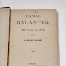 Libros antiguos: DAMAS GALANTES - HISTORIAS DE AMOR - MARIA DEL PILAR SINUÉS - 1878 LIBRERÍA DE LEOCADIO LOPEZ EDITOR. Lote 251537285