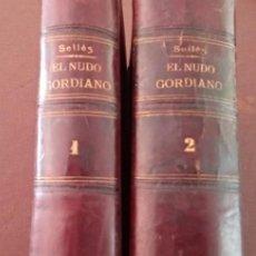 Libros antiguos: EL NUDO GORDIANO EUGENIO SELLÉS VICENTE MORENO DE LA TEJERA 1882. Lote 251647420