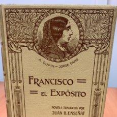 Libros antiguos: FRANCISCO EL EXPÓSITO. GEORGE SAND. MONTANER Y SIMÓN EDITORES. BARCELONA 1912.. Lote 254511050