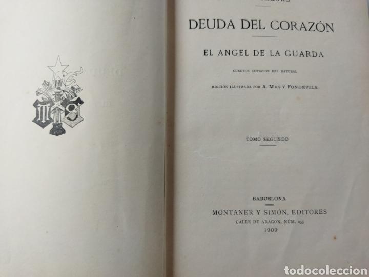 Libros antiguos: Deuda del Corazón/ El Ángel de la guarda TOMO II .1909 - Foto 11 - 262152040