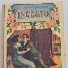Libros antiguos: INCESTO - EDUARDO ZAMACOIS - RAMÓN SOPENA, EDITOR - BIBLIOTECA SOPENA Nº 70. Lote 262458655