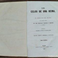 Libros antiguos: LOS CELOS DE UNA REINA. TORCUATO TARRAGO. LIB CABELLO. 2 VOL. 1 TOMO. 1852.. Lote 263267125