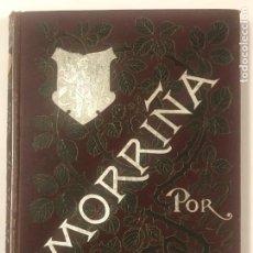 Libros antiguos: MORRINA EMILIA PARDO BAZAN 1889 ILUSTRACIONES CABRINETY. Lote 268747269