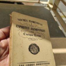 Libros antiguos: LIBRO NOCHES FLORENTINAS Y ESPÍRITUS ELEMENTALES - ENRIQUE HEINE - PRIMERA EDICIÓN 1932 -. Lote 268866334