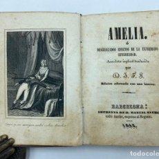 Libros antiguos: AMALIA O DESGRACIADOS EFECTOS DE LA EXTREMA SENSIBILIDAD. 1843. Lote 269107138