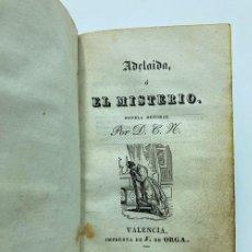 Libros antiguos: ADELAIDA O EL MISTERIO. 1832. Lote 269108768
