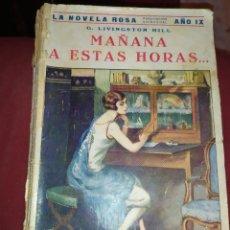 Libros antiguos: LA NOVELA ROSA MARÍA A ESTAS HORAS LIVINGSTON HILL 1932 EDITORIAL JUVENIL AÑO IX. Lote 269985823