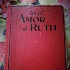 Libros antiguos: POR EL AMOR DE RUTH. Lote 270519133