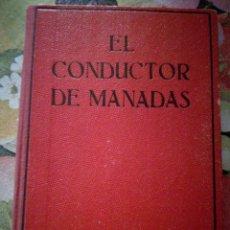 Libros antiguos: EL CONDUCTOR DE MANADAS. Lote 270519353