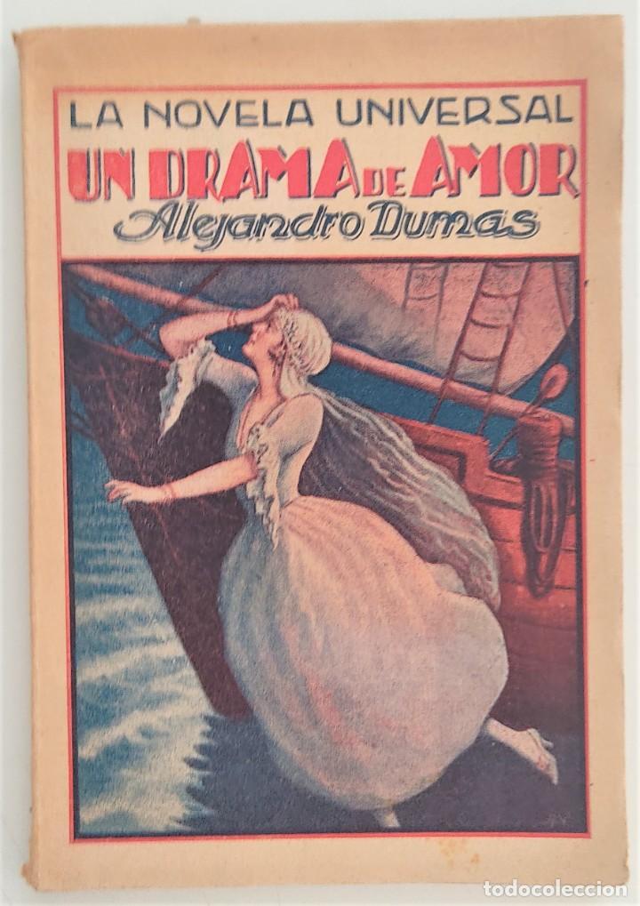 UN DRAMA DE AMOR - ALEJANDRO DUMAS - LA NOVELA UNIVERSAL Nº 20 - EDITORIAL BUIGAS (Libros antiguos (hasta 1936), raros y curiosos - Literatura - Narrativa - Novela Romántica)
