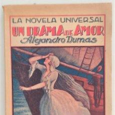 Libros antiguos: UN DRAMA DE AMOR - ALEJANDRO DUMAS - LA NOVELA UNIVERSAL Nº 20 - EDITORIAL BUIGAS. Lote 270579953