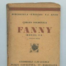 Libros antiguos: FANNY (CARLES SOLDEVILA, 1930) BIBLIOTECA CATALÒNIA, 1930. (EN CATALÀ). Lote 271093973