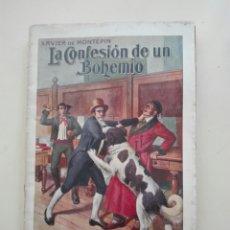 Libros antiguos: LA CONFESIÓN DE UN BOHEMIO DE XAVIER DE MONTEPÍN EDITORIAL RAMON SOPENA 1931. Lote 241396985