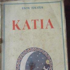 Libros antiguos: KATIA DE LEON TOLSTOI - 1ª EDICIÓN DE 1940. Lote 271134308
