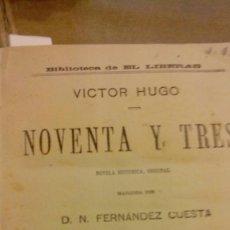 Libros antiguos: NOVENTA Y TRES VICTOR HUGO. EL HIJO DEL DIABLO PAUL FEVAL. LOS AMORES EN PARIS, JULIO MARY. Lote 271146223