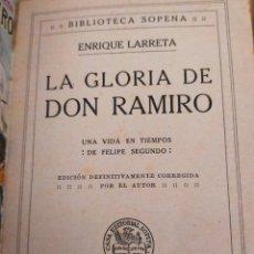 Libros antiguos: LA GLORIA DE DON RAMIRO AUTOR ENRIQUE LARRETA AÑO DE IMPRESION 1908. Lote 271157188