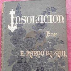 Libri antichi: INSOLACIÓN - E. PARDO BAZÁN 1889. Lote 276402238