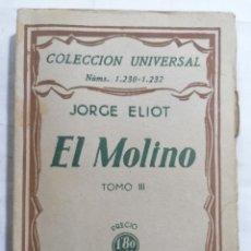 Libros antiguos: EL MOLINO POR JORGE ELIOT, TOMO III, COLECCION UNIVERSAL, EDITORIAL ESPASA CALPE 1932. Lote 281054033