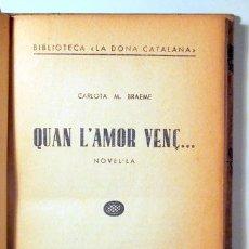 Libros antiguos: BRAEME, CARLOTA M. - QUAN L'AMOR VENÇ - BARCELONA C. 1920. Lote 288938003