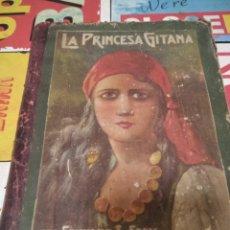 Libros antiguos: LA PRINCESA GITANA 1932. Lote 293739563
