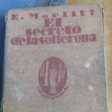 Libros antiguos: EL SECRETO DE LA SOLTERONA. MARLITT. APOSTOLADO DE PRENSA, 1934 IN 8 TELA ESTAMPADA CUBIERTA DESLUCI. Lote 294013273