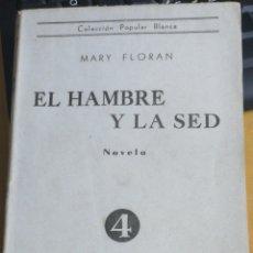 Libros antiguos: EL HAMBRE Y LA SED, MARY FLORAN. SAEZ DE JUBERA. S F. 1940... IN8 RUSTICA 214 PP.. Lote 294013918
