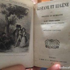 Libros antiguos: GUSTAVE ET EUGÈNE- ORGUEIL ET HUMILITÉ. Lote 296626378