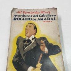 Libros antiguos: LAS AVENTURAS DEL CABALLERO ROGELIO AMARAL POR W FERNÁNDEZ LÓPEZ 1A ED 1933. Lote 296843598