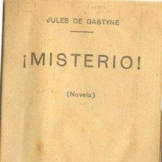 Libros antiguos: UXL JULES DE GASTYNE - ¡ MISTERIO ¡ - NOVELA - EL DIARIO GRAFICO - CA 1920 NOVELA RARA DE CONSEGUIR. Lote 25312412