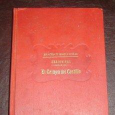 Libros antiguos: EL CRIMEN DEL CASTILLO-HEADON HILL-BIBLIOTECA GRANDES NOVELAS - SOPENA 1909. Lote 15747102