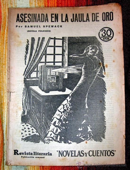 ASESINADA EN LA JAULA DE ORO.SAMUEL SPEWACK.NOVELA POLICIACA.MADRID 1933. (Libros antiguos (hasta 1936), raros y curiosos - Literatura - Terror, Misterio y Policíaco)