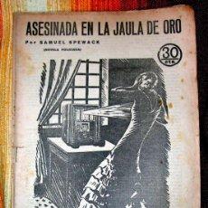 Libros antiguos: ASESINADA EN LA JAULA DE ORO.SAMUEL SPEWACK.NOVELA POLICIACA.MADRID 1933.. Lote 26171756