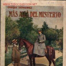 Libros antiguos: MÁS ALLÁ DEL MISTERIO (SIN DOGMA) ,...........1931 .. POR ENRIQUE SIENKIEWICZ. Lote 26030250